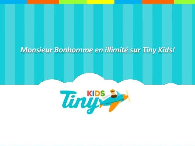 Monsieur Bonhomme en illimité sur Tiny Kids!