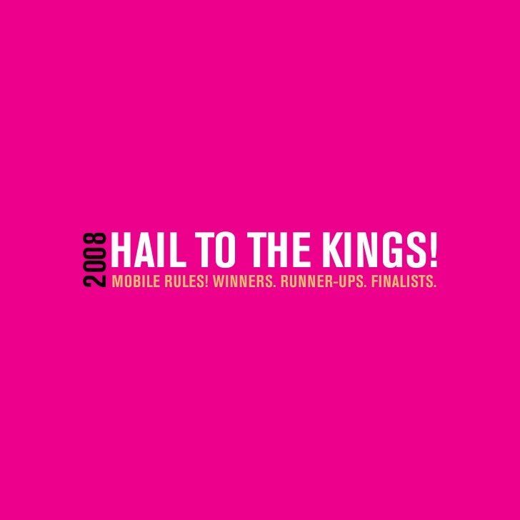 HAIL TO THE KINGS! 2008        MOBILE RULES! WINNERS. RUNNER-UPS. FINALISTS.