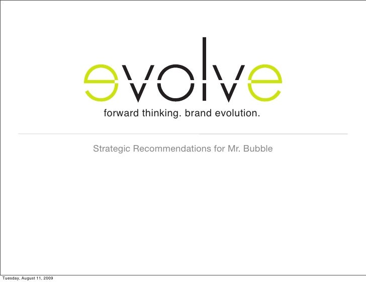 forward thinking. brand evolution.                              Strategic Recommendations for Mr. Bubble     Tuesday, Augu...