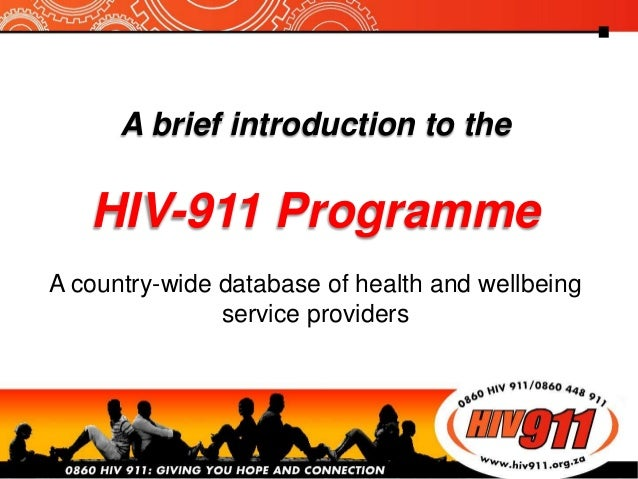 A brief introduction to the HIV-911 Programme A country-wide database of health and wellbeing service providers