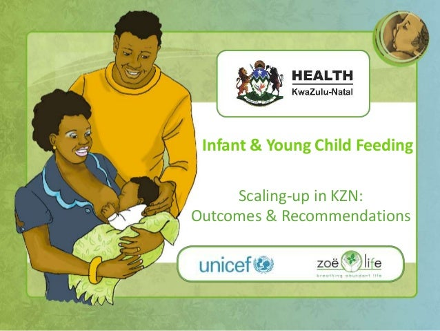 Scaling-up in KZN: Outcomes & Recommendations Infant & Young Child Feeding