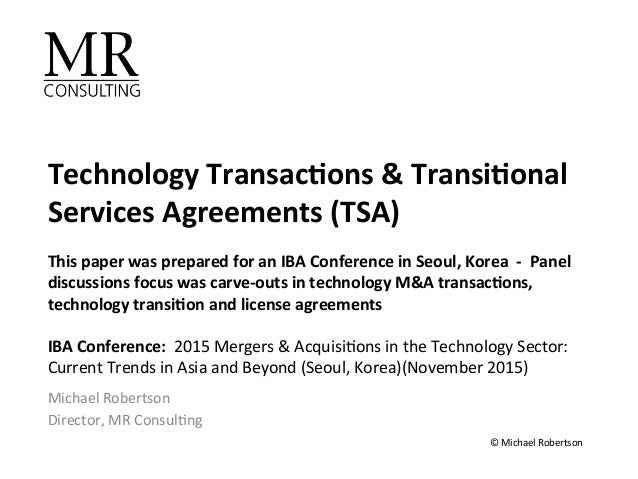 TechnologyTransac.ons&Transi.onal ServicesAgreements(TSA)  ThispaperwaspreparedforanIBAConferenceinSeoul,...