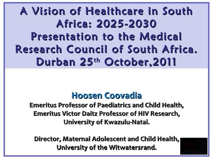 Hoosen Coovadia Emeritus Professor of Paediatrics and Child Health, Emeritus Victor Daitz Professor of HIV Research, Unive...