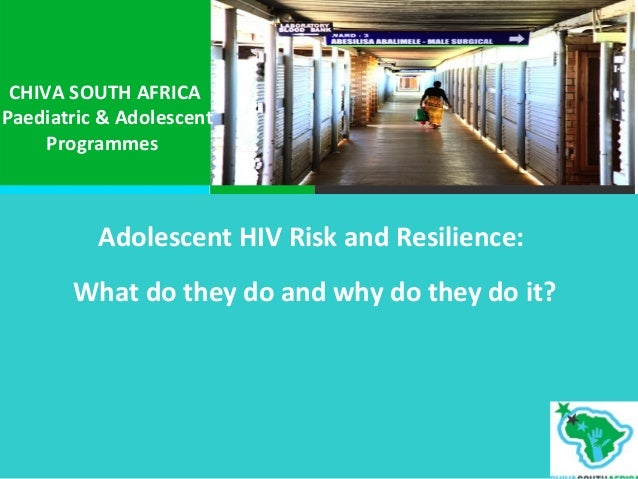 Adherence in Children and Adolescents with HIV InfectionCHIVA SOUTH AFRICA Paediatric & Adolescent Programmes Adolescent H...