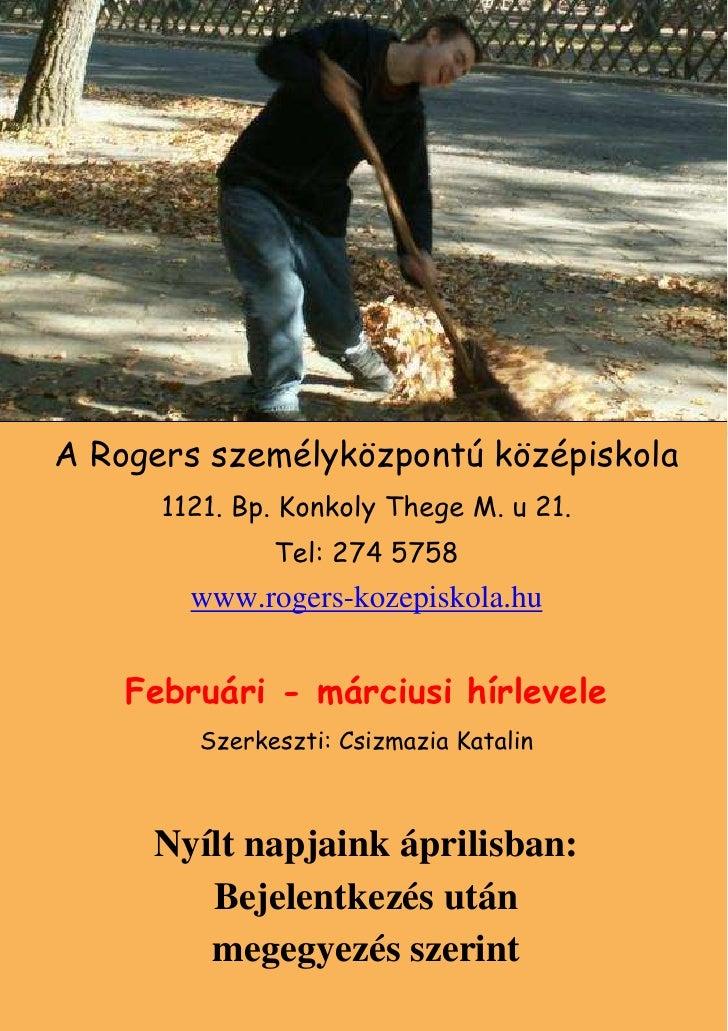 A Rogers személyközpontú középiskola      1121. Bp. Konkoly Thege M. u 21.              Tel: 274 5758        www.rogers-ko...