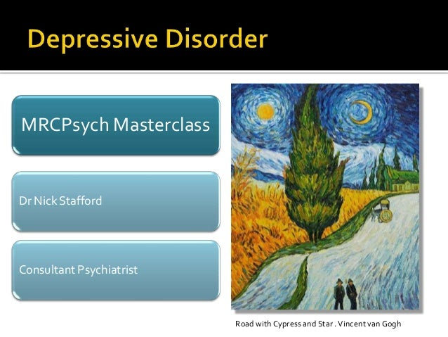 MRCPsych Masterclass  Dr Nick Stafford  Consultant Psychiatrist  Road with Cypress and Star . Vincent van Gogh