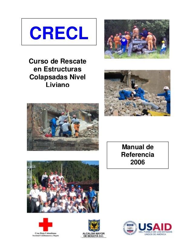 Curso de Rescate en Estructuras Colapsadas Nivel Liviano CRECL Manual de Referencia 2006