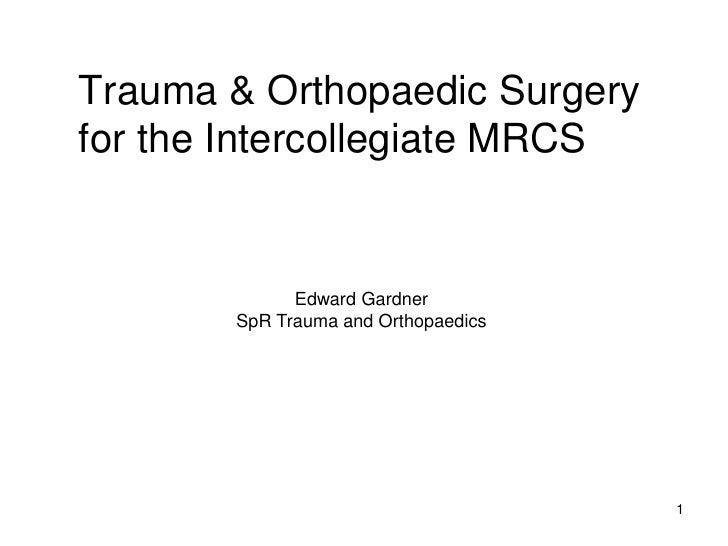 Trauma & Orthopaedic Surgery for the Intercollegiate MRCS                Edward Gardner        SpR Trauma and Orthopaedics...