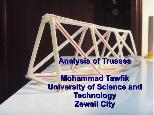 Analysis of Trusses Mohammad Tawfik #WikiCourses http://WikiCourses.WikiSpaces.com Analysis of TrussesAnalysis of Trusses ...