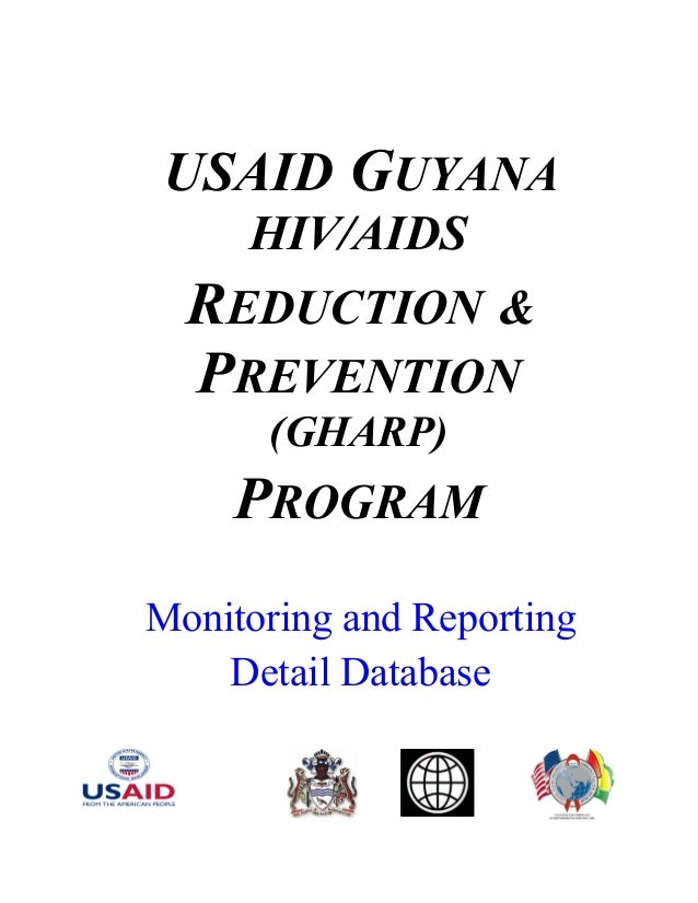 USAID GUYANA HIV/AIDS REDUCTION & PREVENTION (GHARP) PROGRAM Monitoring and Reporting Detail Database