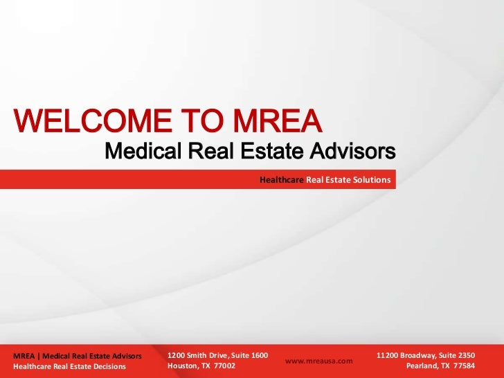 WELCOME TO MREA                        Medical Real Estate Advisors                                                       ...
