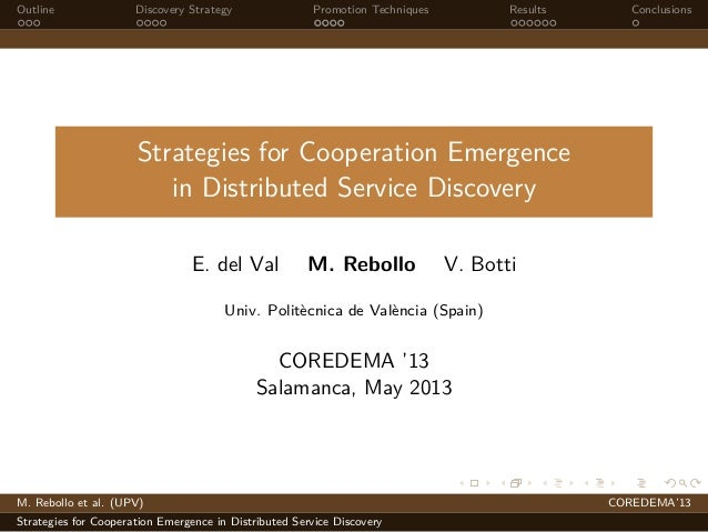Outline Discovery Strategy Promotion Techniques Results ConclusionsStrategies for Cooperation Emergencein Distributed Serv...