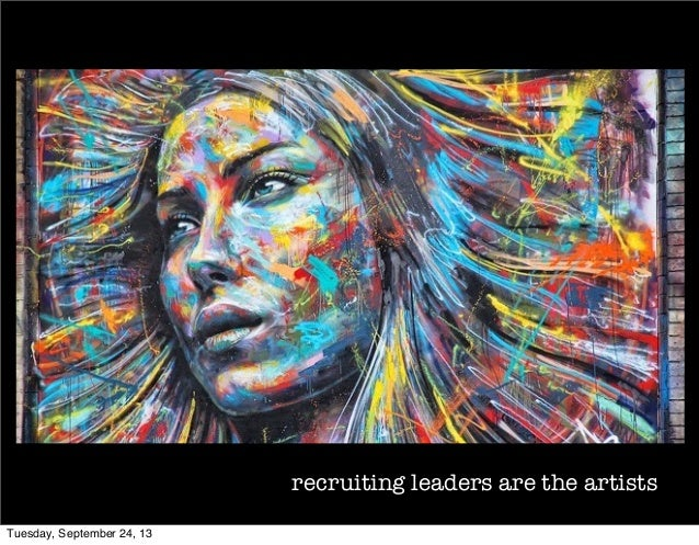 recruiting leaders are the artists Tuesday, September 24, 13