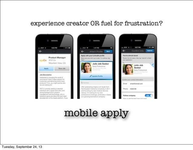 mobile apply experience creator OR fuel for frustration? Tuesday, September 24, 13