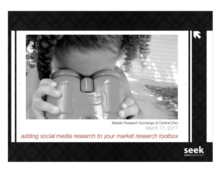 adding social media research to your market research toolbox   <ul><ul><ul><ul><ul><li>Market Research Exchange of Central...