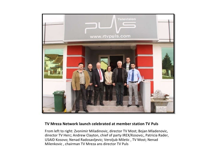 TV Mreza Network launch celebrated at member station TV Puls <ul><li>From left to right: Zvonimir Miladinovic, director TV...