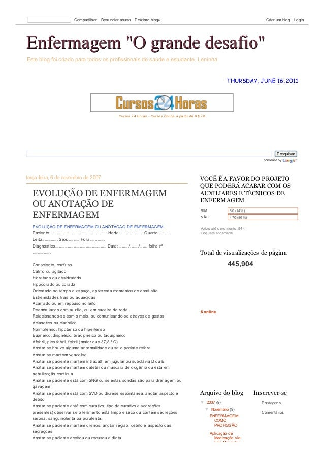 Este blog foi criado para todos os profissionais de saúde e estudante. Leninha THURSDAY, JUNE 16, 2011 Cursos 24 Horas - C...