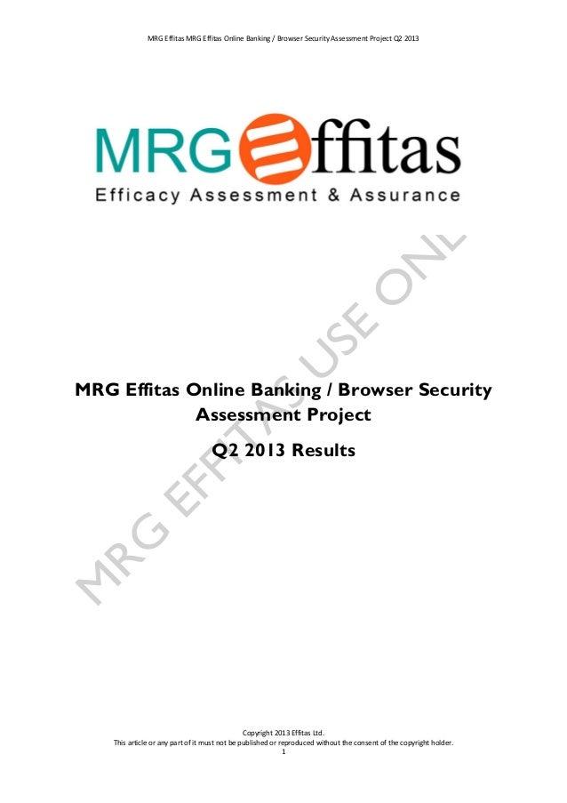 MRG Effitas MRG Effitas Online Banking / Browser Security Assessment Project Q2 2013 MRG Effitas Online Banking / Browser ...