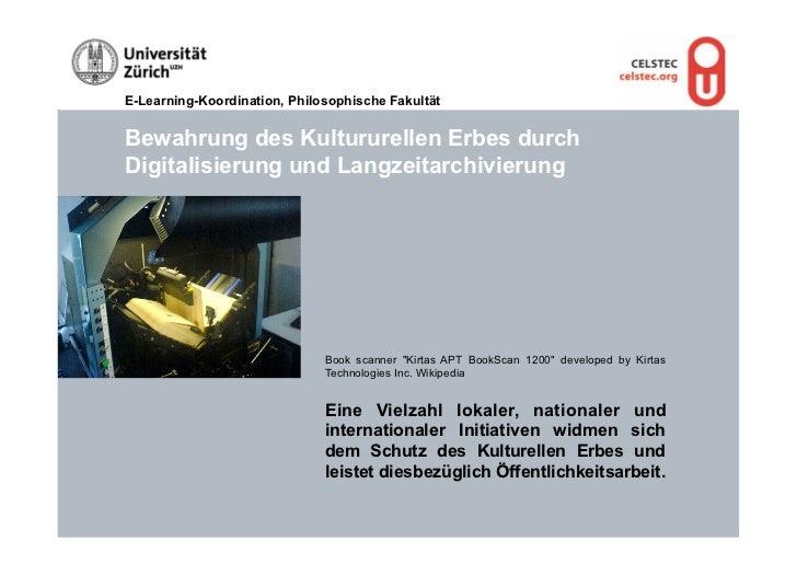 E-Learning-Koordination, Philosophische FakultätBewahrung des Kultururellen Erbes durchDigitalisierung und Langzeitarchivi...
