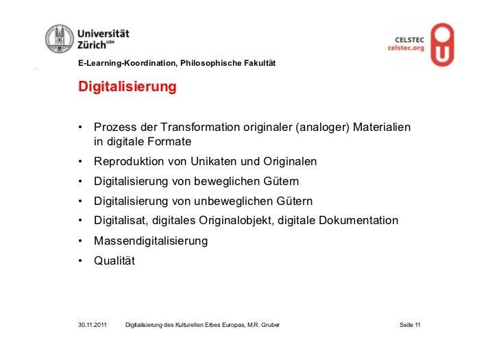 E-Learning-Koordination, Philosophische FakultätDigitalisierung• Prozess der Transformation originaler (analoger) Materia...