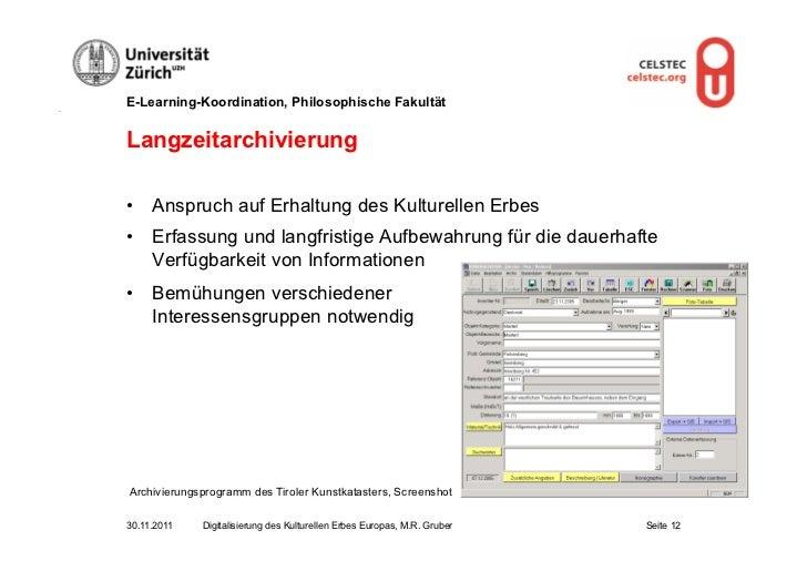 E-Learning-Koordination, Philosophische FakultätLangzeitarchivierung• Anspruch auf Erhaltung des Kulturellen Erbes• Erfa...