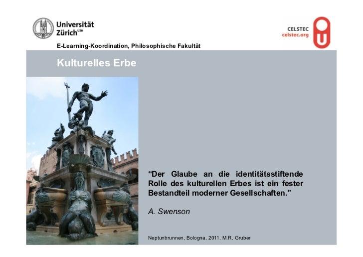 """E-Learning-Koordination, Philosophische FakultätKulturelles Erbe                              """"Der Glaube an die identität..."""