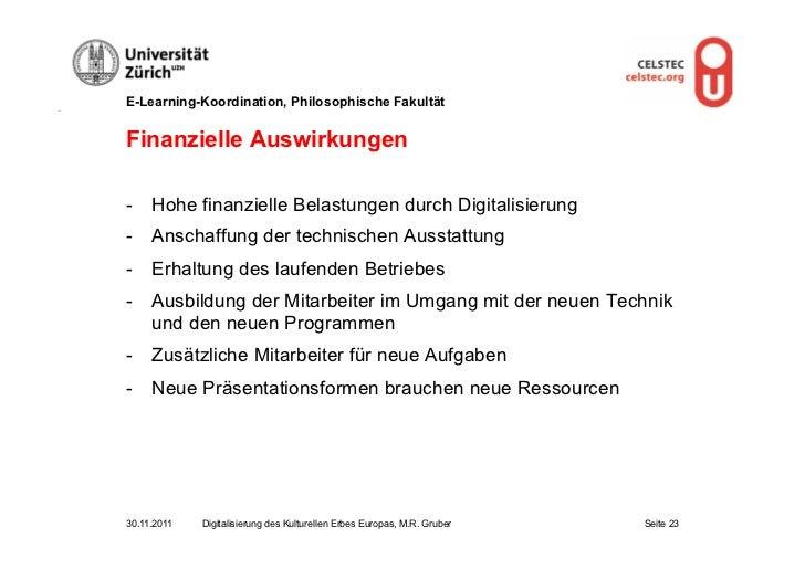 E-Learning-Koordination, Philosophische FakultätFinanzielle Auswirkungen- Hohe finanzielle Belastungen durch Digitalisier...