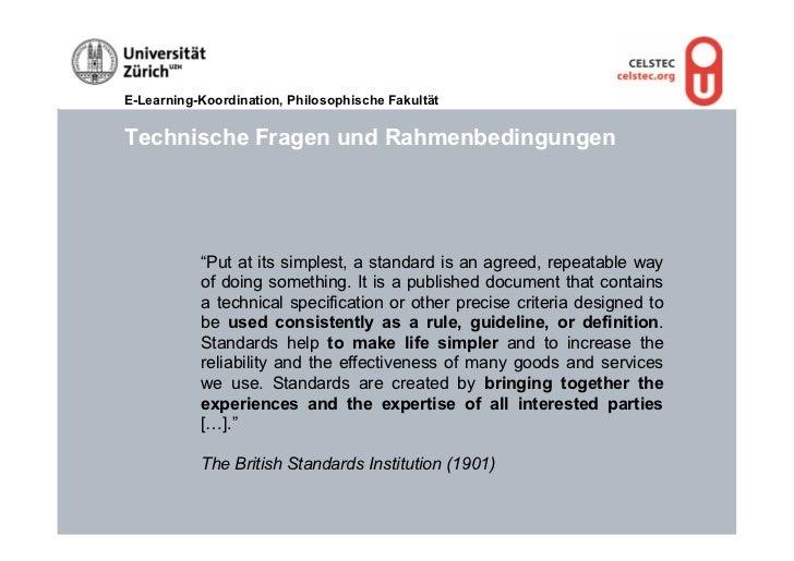 """E-Learning-Koordination, Philosophische FakultätTechnische Fragen und Rahmenbedingungen           """"Put at its simplest, a ..."""
