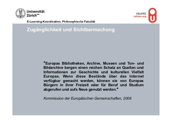 """E-Learning-Koordination, Philosophische FakultätZugänglichkeit und Sichtbarmachung           """"Europas Bibliotheken, Archiv..."""