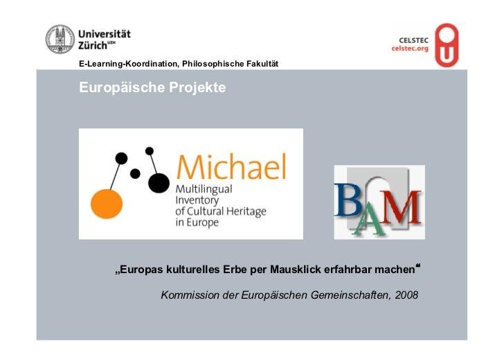 """E-Learning-Koordination, Philosophische FakultätEuropäische Projekte        """"Europas kulturelles Erbe per Mausklick erfahr..."""