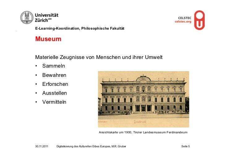 E-Learning-Koordination, Philosophische FakultätMuseumMaterielle Zeugnisse von Menschen und ihrer Umwelt• Sammeln• Bewah...