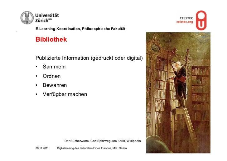 E-Learning-Koordination, Philosophische FakultätBibliothekPublizierte Information (gedruckt oder digital)• Sammeln• Ordn...