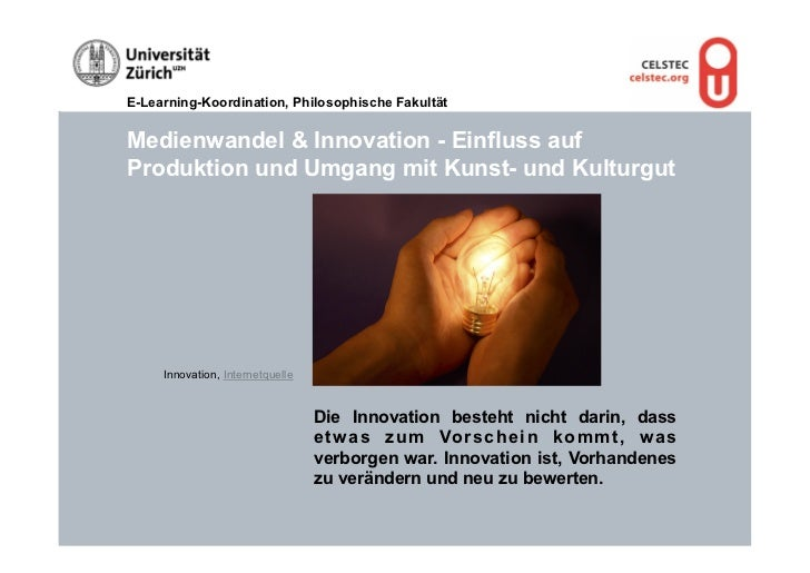 E-Learning-Koordination, Philosophische FakultätMedienwandel & Innovation - Einfluss aufProduktion und Umgang mit Kunst- u...