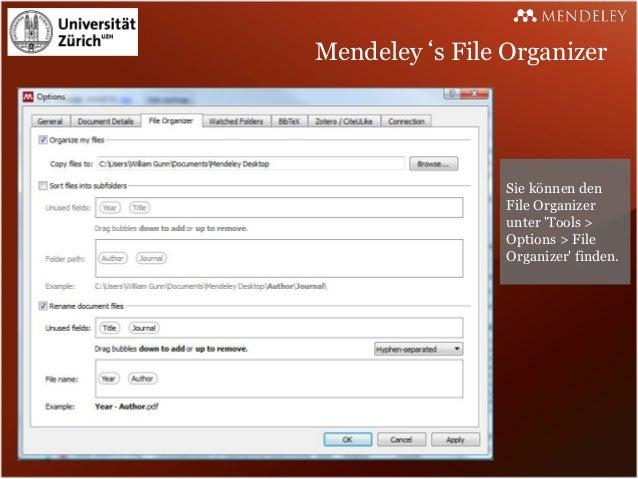 Mendeley's File Organizer                Sie können den                File Organizer                unter Tools >        ...
