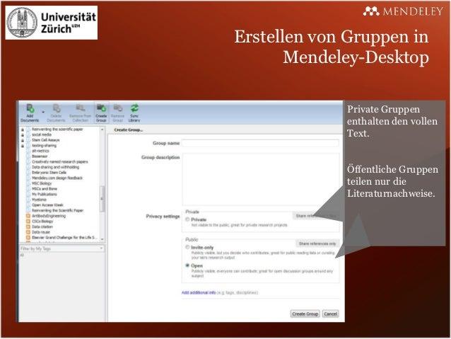 Erstellen von Gruppen in       Mendeley-Desktop             Private Gruppen             enthalten den vollen             T...