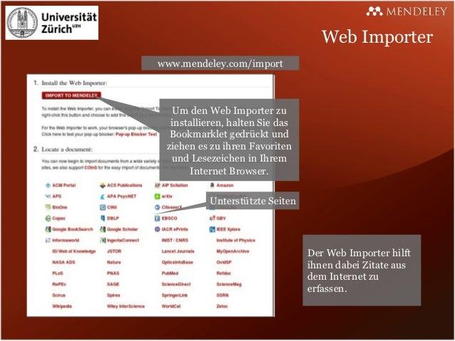 Web Importerwww.mendeley.com/import   Um den Web Importer zu  installieren, halten Sie das  Bookmarklet gedrückt und ziehe...