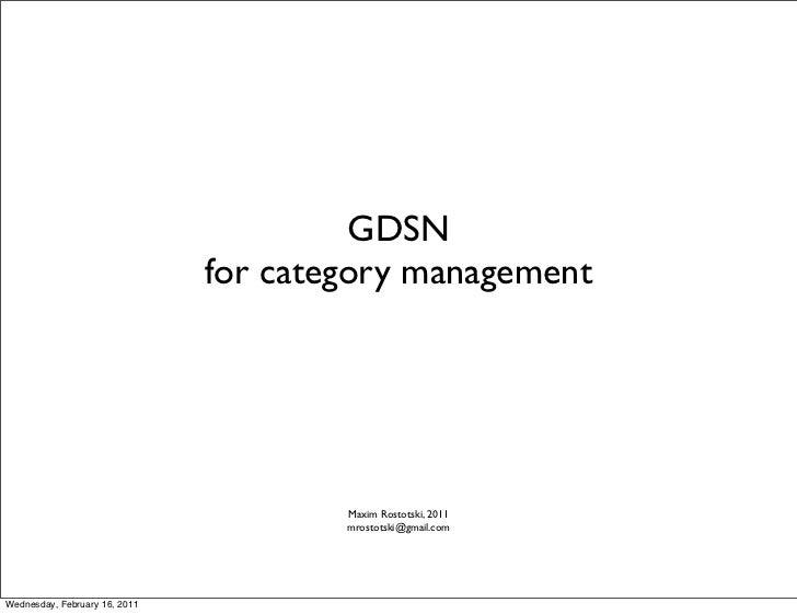 GDSN                               for category management                                       Maxim Rostotski, 2011    ...