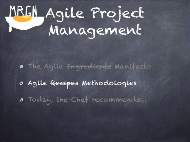 Agile Project  Management  The Agile Ingredients Manifesto  Agile Recipes Methodologies  Today, the Chef recommends…