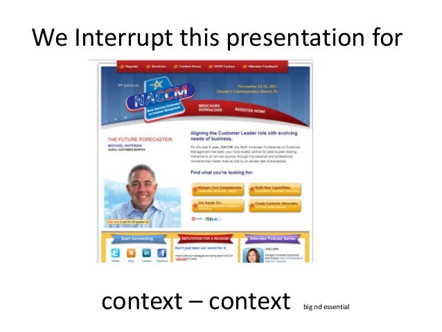 We Interrupt this presentation for context – context big nd essential