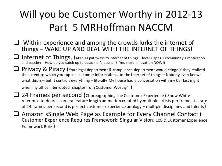 Will you be Customer Worthy in 2012-13          Part 5 MRHoffman NACCM Within experience and among the crowds lurks the i...