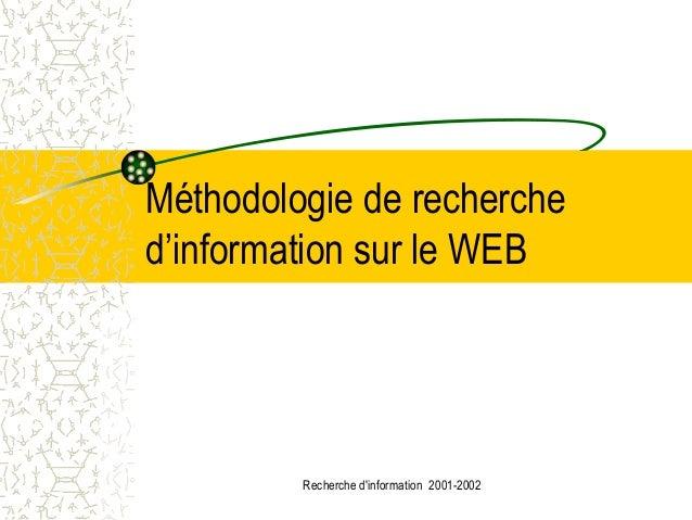 Méthodologie de recherched'information sur le WEB         Recherche dinformation 2001-2002