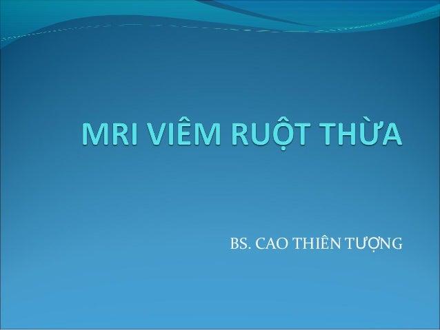 BS. CAO THIÊN T NGƯỢ