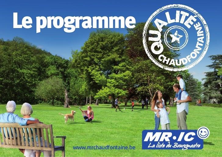 Le programme      www.mrchaudfontaine.be   La liste du Bourgmestre