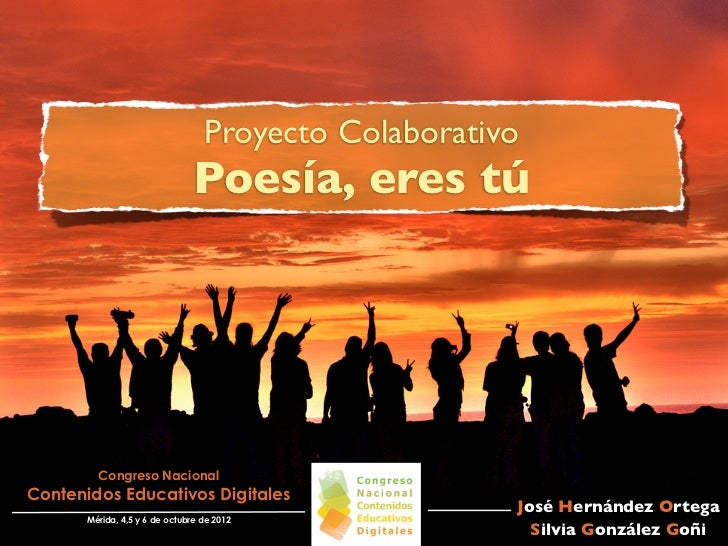 Proyecto Colaborativo                                Poesía, eres tú         Congreso NacionalContenidos Educativos Digita...