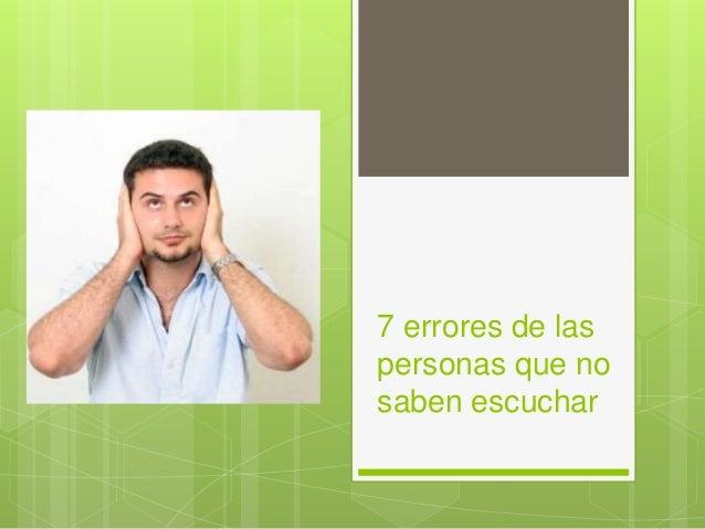 7 errores de las personas que no saben escuchar
