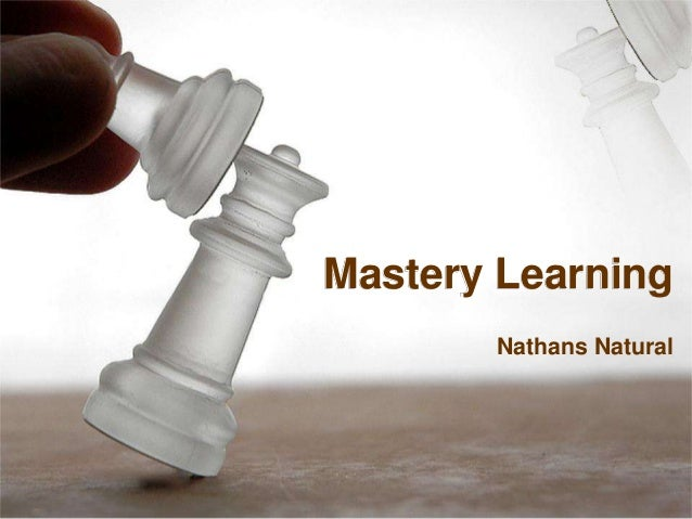 Mastery Learning Nathans Natural
