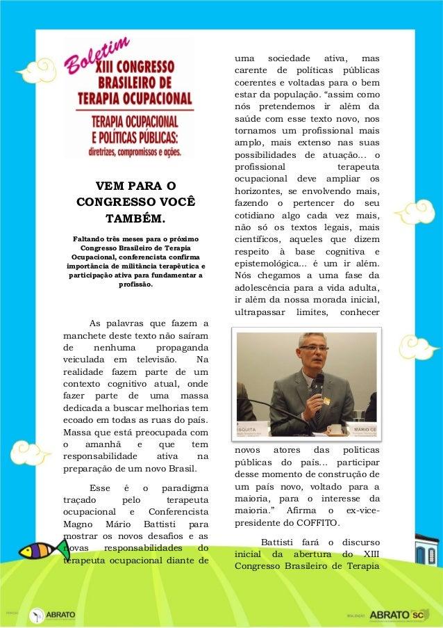 VEM PARA O CONGRESSO VOCÊ TAMBÉM. Faltando três meses para o próximo Congresso Brasileiro de Terapia Ocupacional, conferen...