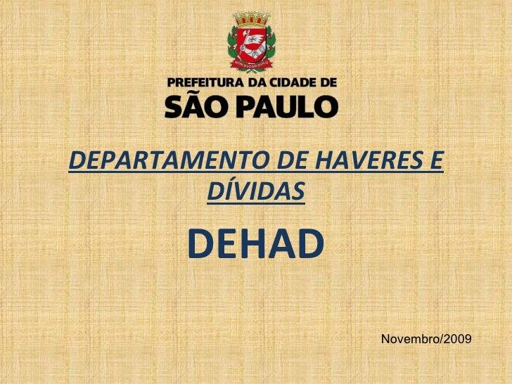 DEPARTAMENTO DE HAVERES E DÍVIDAS DEHAD Novembro/2009