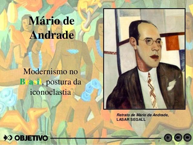 Mário de Andrade Modernismo no Brasil, postura da iconoclastia Retrato de Mário de Andrade, LASAR SEGALL