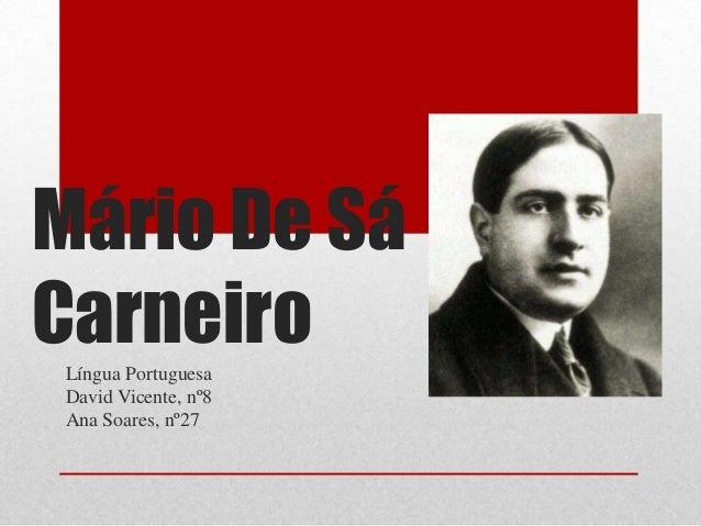 Mário De Sá CarneiroLíngua Portuguesa David Vicente, nº8 Ana Soares, nº27
